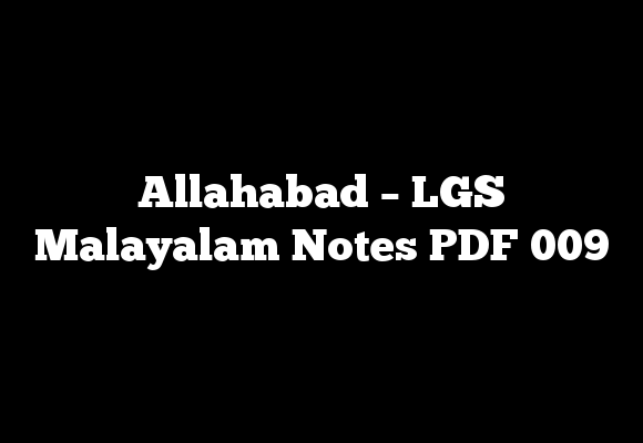 Allahabad – LGS Malayalam Notes PDF 009